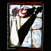 Le Nove Stagioni — Francesco Camattini