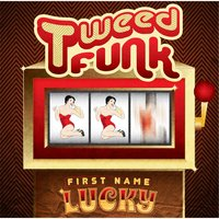First Name Lucky — Tweed Funk