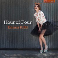 Hour of Four — Emma Kidd