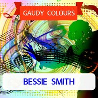 Gaudy Colours — Bessie Smith