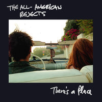 There's A Place — The All-American Rejects