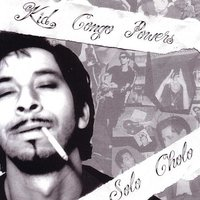 Solo Cholo — Kid Congo Powers