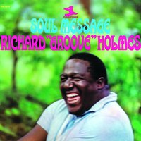 "Soul Message — Richard ""Groove"" Holmes"