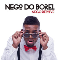 Nego Resolve — Nego do Borel
