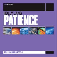 Almighty Presents: Patience — Holly Lang