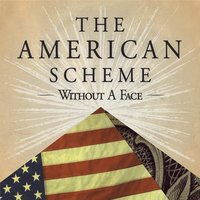 The American Scheme — Without a Face