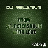 From St. Petersburg With Love — Dj Relanium