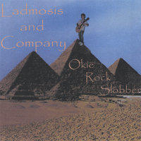 Okie Rock Slobber — Ladmosis and Company