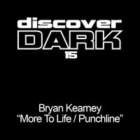 More To Life/Punchline EP — Bryan Kearney