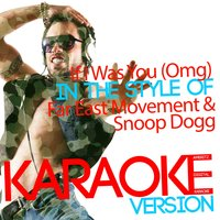 If I Was You (Omg) [In the Style of Far East Movement & Snoop Dogg] - Single — Ameritz Digital Karaoke