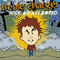 Wide Awake Bored — Treble Charger