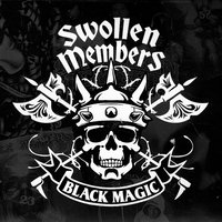 Black Magic — Swollen Members