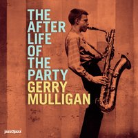 The After Life of the Party — Stan Getz, Gerry Mulligan, Zoot Sims