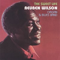 The Sweet Life — Reuben Wilson