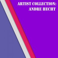 Artist Collection: Andre Hecht — Andre Hecht