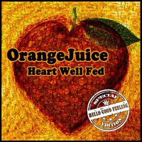 Heart Well Fed — Orange Juice