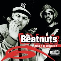 Take It Or Squeeze It — The Beatnuts