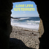 Cave Thoughts — Aaron Lewis