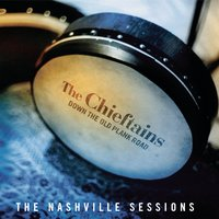 Down The Old Plank Road: The Nashville Sessions — The Chieftains