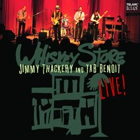 Whiskey Store Live — Jimmy Thackery, Tab Benoit, Jimmy Thackery And Tab Benoit