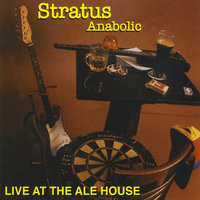 Anabolic Live at the Ale House — Stratus