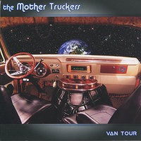 Van Tour — The Mother Truckers