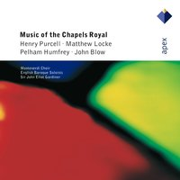Music of the Chapels Royal  -  Apex — John Eliot Gardiner, English Baroque Soloists