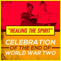 Healing the Spirit - Celebration of the End of World War Two — Эдуард Элгар, Johann Strauss, Уильям Уолтон, Thomas Arne, John Addison, Уильям Бойс, Malcolm Lockyer, Algernon Drummond