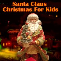 Santa Claus Christmas For Kids — Jolly Old St. Nick Singers