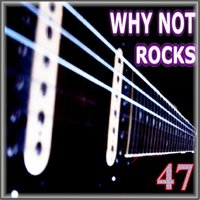 Rocks - 47 — Why Not