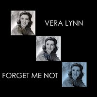 Forgot Me Not — Vera Lynn