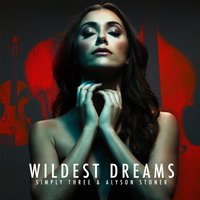 Wildest Dreams — Alyson Stoner, Simply Three