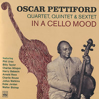 Quartet, Quintet & Sextet - In a Cello Mood — Oscar Pettiford