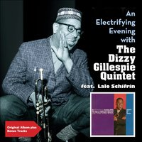 An Electrifying Evening With the Dizzy Gillespie Quintet — Lalo Schifrin, Dizzy Gillespie Quintet