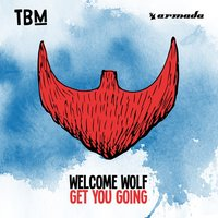 Get You Going — WELCOME WOLF