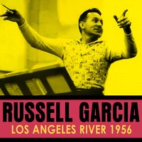 Los Angeles River 1956 — Russell Garcia