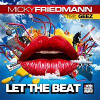 Let the Beat — Micky Friedmann, Geez