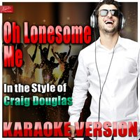Oh Lonesome Me (In the Style of Craig Douglas) — Ameritz Top Tracks
