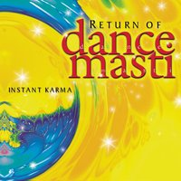 Return Of Dance Masti — Instant Karma