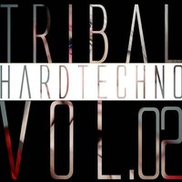 Tribal Hardtechno, Vol.02 — сборник