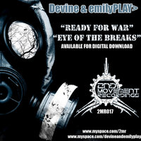 Eye of the Breaks / Ready For War — Devine and emilyPLAY