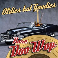 Oldies But Goodies - Rare Doo Wop — сборник