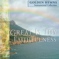 50 Golden Hymns - Volume 2 - Great Is Thy Faithfulness — сборник