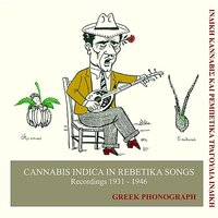 Cannabis Indica in Rebetika Songs Recordings 1931-1946 — сборник