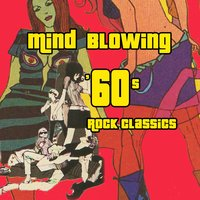 Mind Blowing '60s Rock Classics — сборник