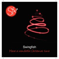 Have a Wonderful Christmas Time — Swingfish