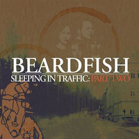 Sleeping In Traffic: Pt. 2 — Beardfish