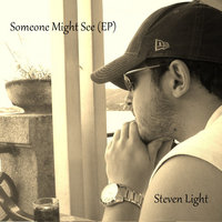 Someone Might See - EP — Steven Light