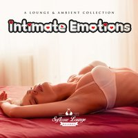 Intimate Emotions - A Lounge & Ambient Collection — сборник