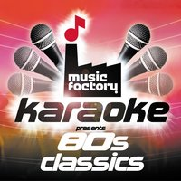 Music Factory Karaoke Presents 80's Classics — Music Factory Karaoke